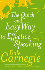 The Quick And Easy Way To Effective Speaking - Dale Carnegie