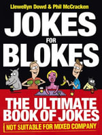 Jokes for Blokes : The Ultimate Book of Jokes not Suitable for Mixed Company - Llewellyn Dowd
