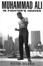 Muhammad Ali In Fighter's Heaven - Victor Bockris