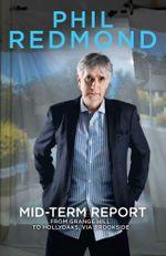 Mid-Term Report - Phil Redmond