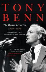 The Benn Diaries : 1940-1990 - Tony Benn
