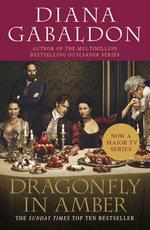 Dragonfly In Amber : (Outlander 2) - Diana Gabaldon