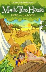 Magic Tree House 11 : Lions on the Loose - Mary Pope Osborne
