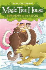 Magic Tree House 7 : Mammoth to the Rescue - Mary Pope Osborne