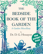 The Bedside Book Of The Garden - D G Hessayon