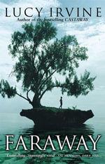 Faraway - Lucy Irvine