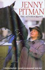 Jenny Pitman : The Autobiography - Jenny Pitman