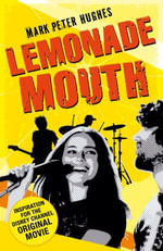 Lemonade Mouth - Mark Peter Hughes