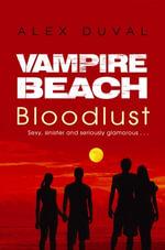 Vampire Beach : Bloodlust - Alex Duval