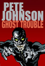 Ghost Trouble - Pete Johnson