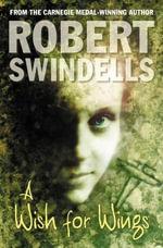 A Wish For Wings - Robert Swindells