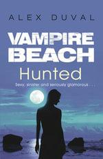 Vampire Beach : Hunted - Alex Duval