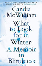What to Look for in Winter - Candia McWilliam