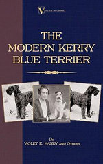 The Modern Kerry Blue Terrier (a Vintage Dog Books Breed Classic) - Violet E. Handy