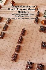 Joseph Morschauser's How to Play War Games in Miniature a Forgotten Wargaming Pioneer Early Wargames Vol 3 : The Crisis of the African-american in Film - John Curry