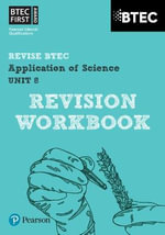 BTEC First in Applied Science : Application of Science - Unit 8 Revision Guide