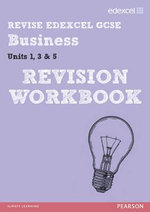 Revise Edexcel GCSE Business Revision Workbook - Print and Digital Pack : REVISE Edexcel Business - Rob Jones