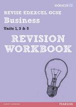 Revise Edexcel GCSE Business Revision Workbook - Print and Digital Pack - Rob Jones