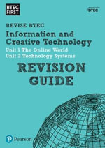 BTEC First in I&CT : Revision Guide