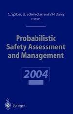Probabilistic Safety Assessment and Management : Psam 7 - Esrel '04 June 14-18, 2004, Berlin, Germany, Volume 6