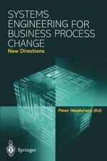 Systems Engineering for Business Process Change: New Directions : Collected Papers from the EPRSC Research Programme