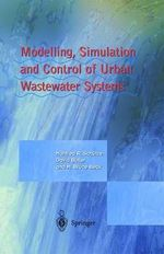 Modelling, Simulation and Control of Urban Wastewater Systems - Manfred R. Schutze