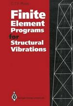 Finite Element Programs for Structural Vibrations - C.T.F. Ross