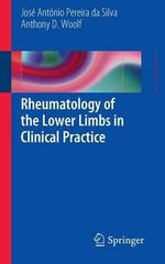 Rheumatology of the Lower Limbs in Clinical Practice - Jose Antonio Pereira da Silva