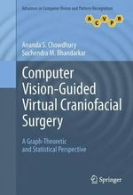 Computer Vision-Guided Virtual Craniofacial Surgery - Ananda S. Chowdhury