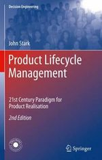 Product Lifecycle Management : 21st Century Paradigm for Product Realisation - John Stark