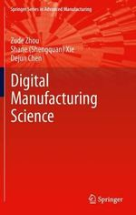 Fundamentals of Digital Manufacturing Science : 20th IFIP WG 10.5/IEEE International Conference on... - Zude Zhou