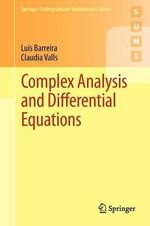 Complex Analysis and Differential Equations : Springer Undergraduate Mathematics - Luis Barreira