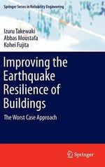 Improving the Earthquake Resilience of Buildings : The Worst Case Approach - Izuru Takewaki