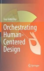 Orchestrating Human-Centered Design - Guy Boy