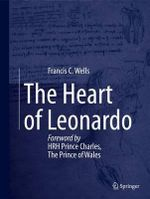 The Heart of Leonardo - Francis C. Wells