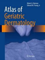 Atlas of Geriatric Dermatology - Robert A. Norman
