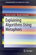 Explaining Algorithms Using Metaphors : A Critical Analysis - Michal Forisek