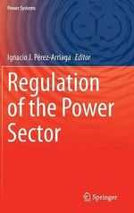 Regulation of the Power Sector : Some Dissenting Views