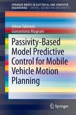 Passivity-based Model Predictive Control for Mobile Vehicle Navigation - Adnan Tahirovic