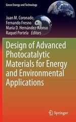 Design of Advanced Photocatalytic Materials for Energy and Environmental Applications