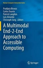 A Multimodal End-2-End Approach to Accessible Computing : Modelling and Applications in Large Scale Emergenc...