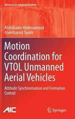 Motion Coordination of Aerial Vehicles : Attitude Synchronization and Formation Control - Abdelkader Abdessameud