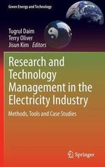 Research and Technology Management in the Electricity Industry : Methods, Tools and Case Studies