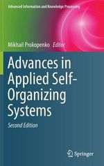 Advances in Applied Self-Organizing Systems : Enemies or Allies?