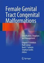 Female Genital Tract Congenital Malformations : Classification, Diagnosis and Management