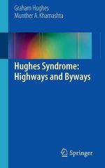 Antiphospholipid Syndrome : Highways and Byways - Munther A. Khamashta