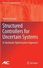 Structured Controllers for Uncertain Systems : A Heuristic Kalman Algorithm Approach - Rosario Toscano
