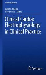 Clinical Cardiac Electrophysiology in Clinical Practice : Study Guide and Review