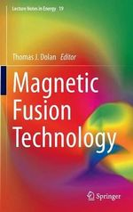 Magnetic Fusion Technology - Thomas James Dolan