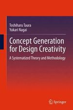 Concept Generation for Design Creativity : A Systematized Theory and Methodology - Toshiharu Taura